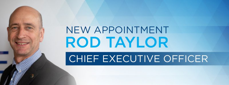 New Appointment Rod Taylor Chief Executive Officer